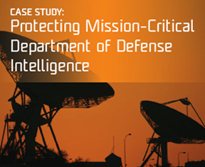 Case Study: Protecting Critical Military Intelligence